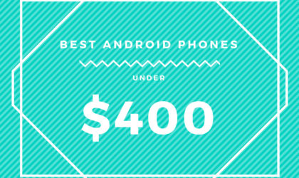 The best budget Android phones under $400