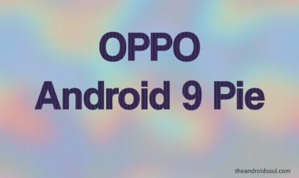 Oppo Android 9 Pie update: Device list and expected release date