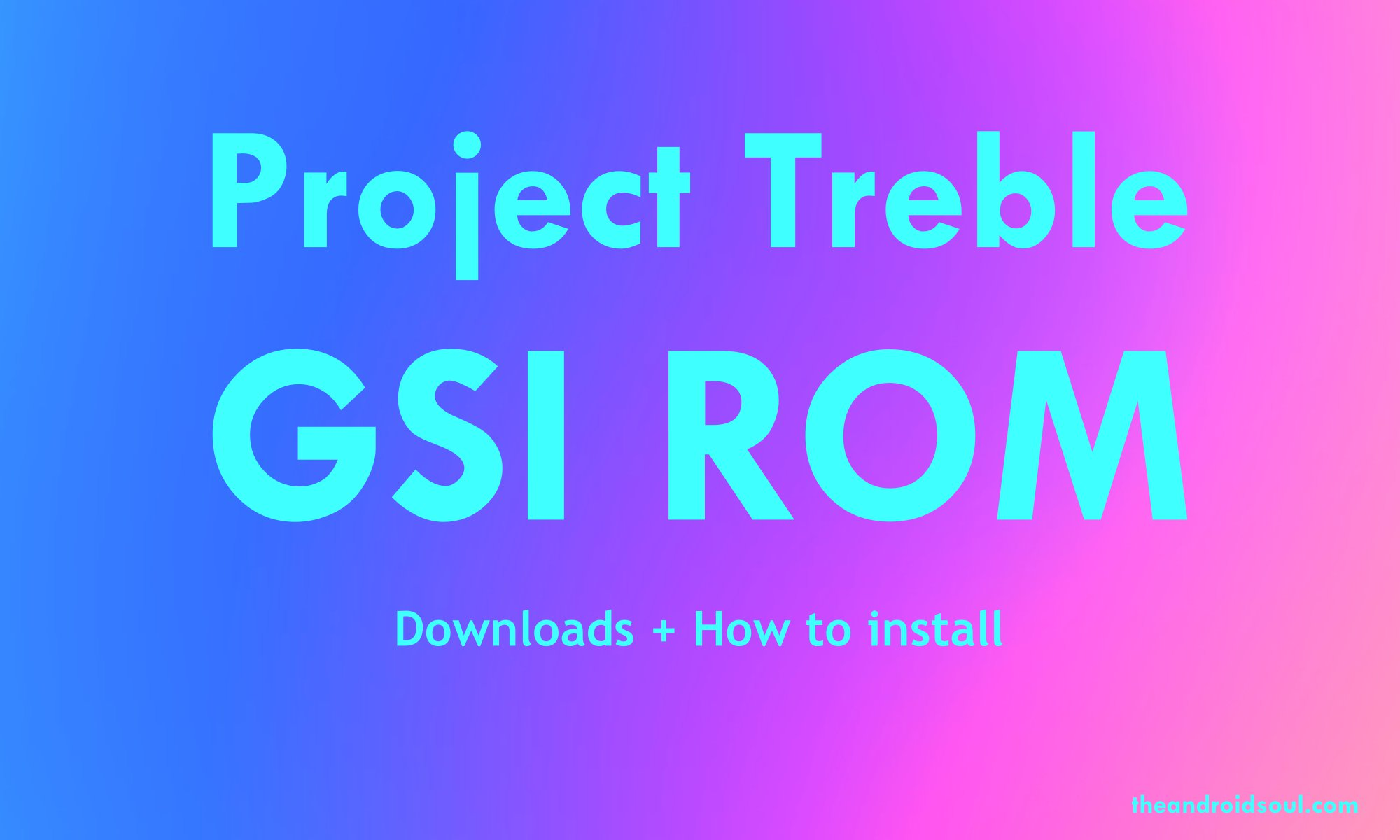 Android 9 Pie Update Available as Project Treble ROM [GSI]