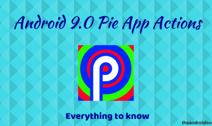 Android 9 Pie App Actions: All you need to know