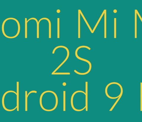 How to install Android 9 Pie on Xiaomi Mi Mix 2S