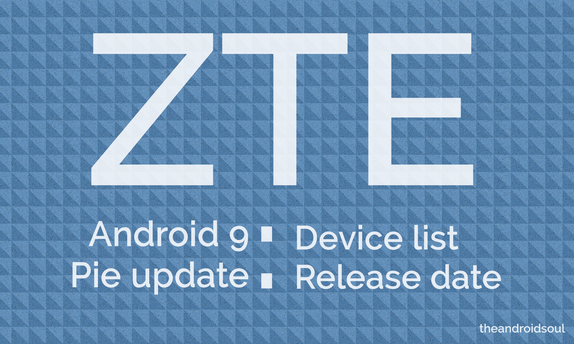 ZTE Android 9 Pie update