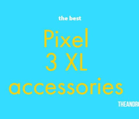 Best Pixel 3 XL Accessories