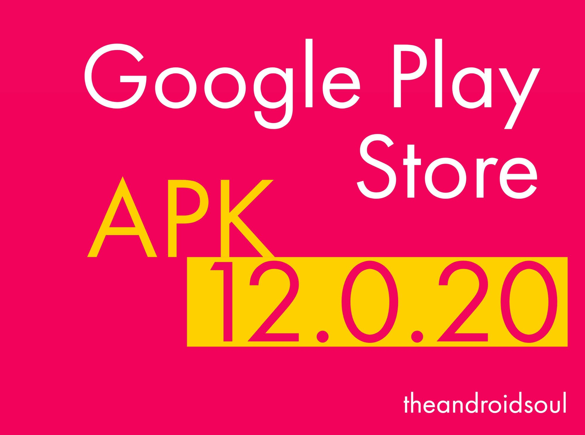 Google Play Store APK version 12 0 20 now available to download