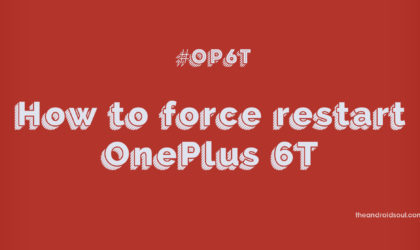 How to force restart or shutdown OnePlus 6T when it is not responding anymore