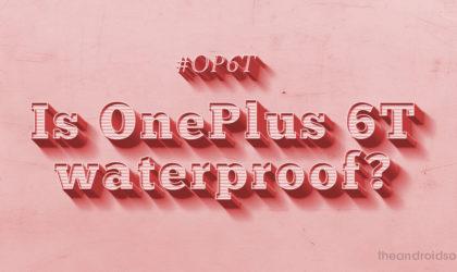 Is OnePlus 6T waterproof