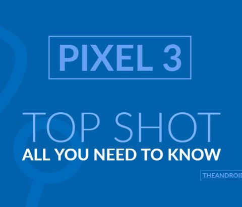 Pixel 3 Top Shot feature: How to use it and which devices will support it?