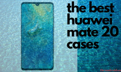 Best slim cases for the Huawei Mate 20