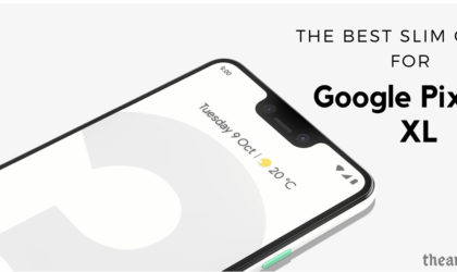 Best slim cases for Pixel 3 XL