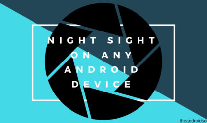 How to get Night Sight camera feature from on your Android device [APK port]