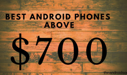 The best Android phones at $700 and above