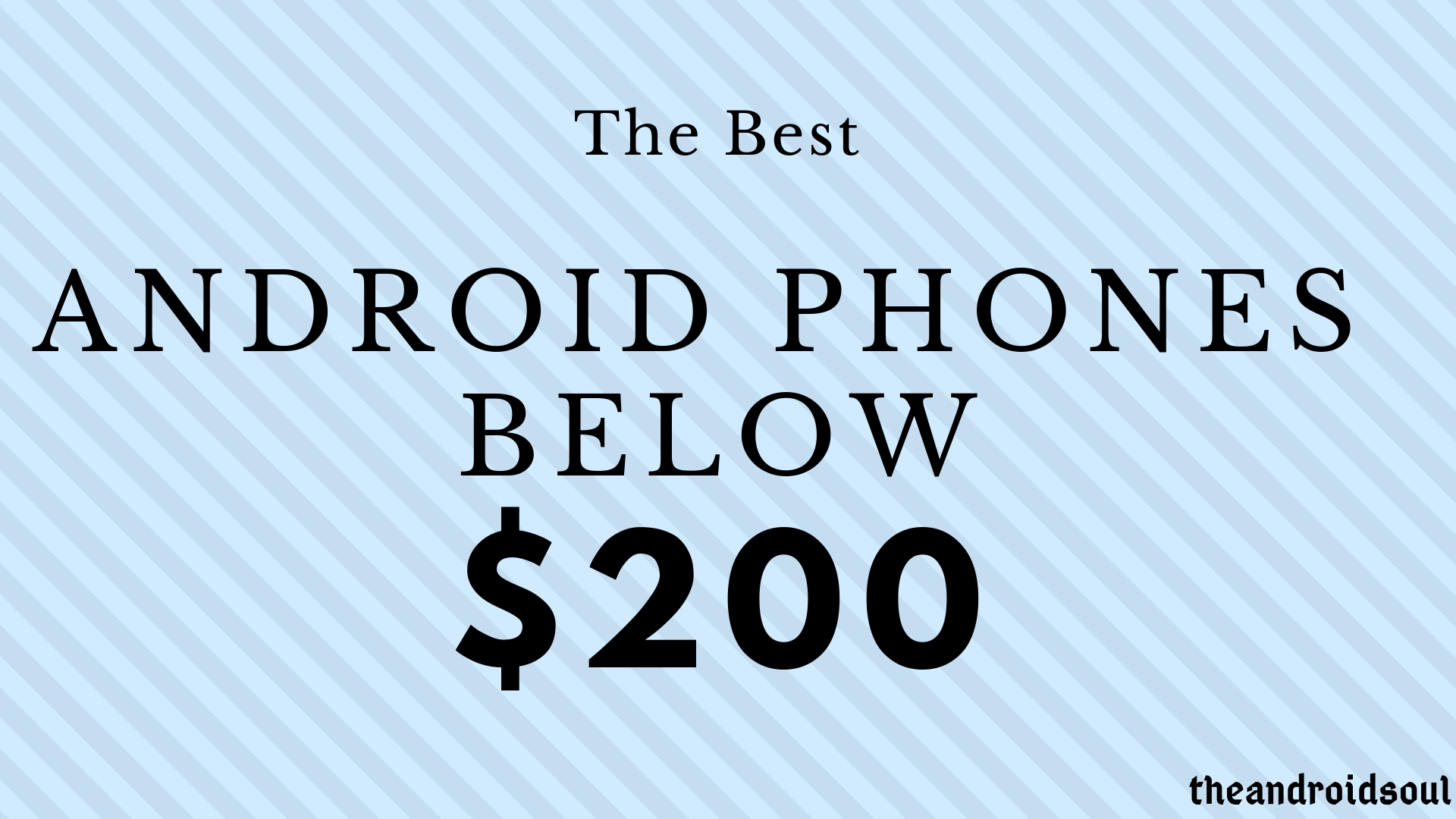 The Best Android phones below $200