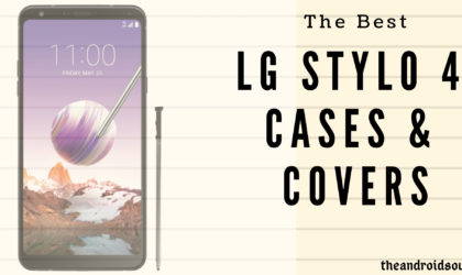 Best cases and covers for LG Stylo 4