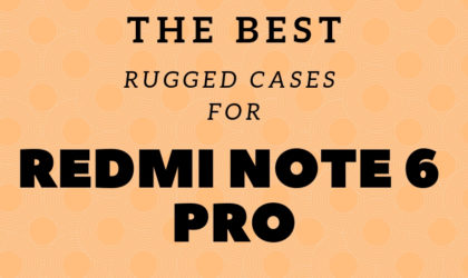 Best rugged cases for the Xiaomi Redmi Note 6 Pro