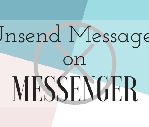 How to get unsend feature in Facebook Messenger