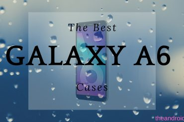 the best samsung galaxy a6 cases