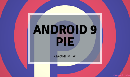 How to force download the Xiaomi Mi A1 Android 9 Pie official update