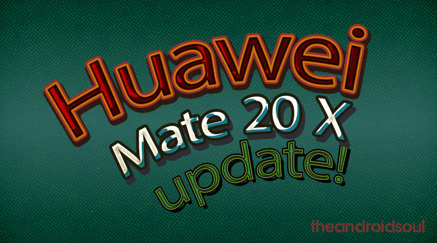 Huawei Mate 20 X update