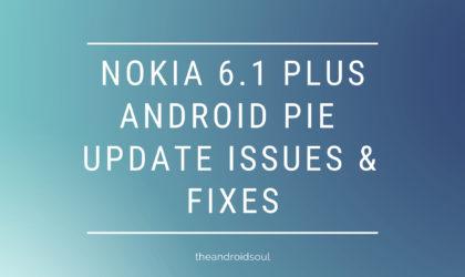 Nokia 6.1 Plus Android Pie update problems
