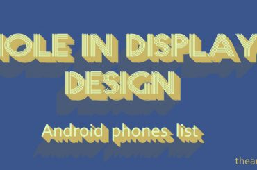 hole in display android phones