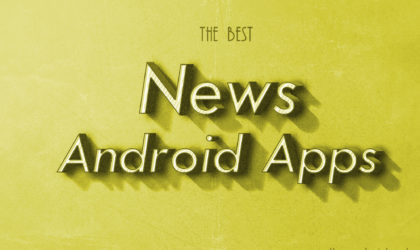 Top 11 News Apps on Android