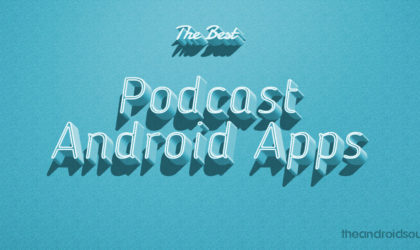 10 Best Podcast Apps for Android to find, subscribe, download and listen to your favorite podcasts