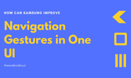 How Samsung can improve navigation gestures on One UI