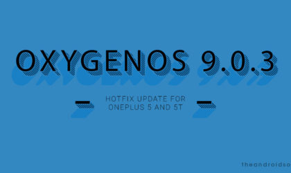 OxygenOS 9.0.3 hotfix update release for OnePlus 5 and OnePlus 5T