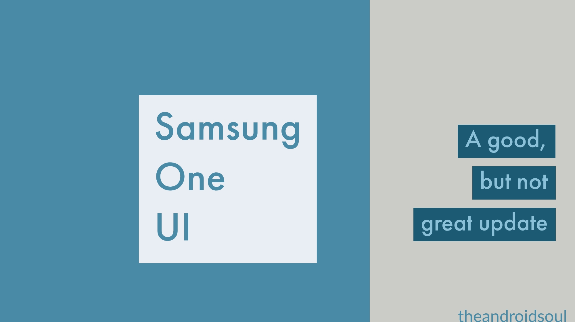 Why Samsung's One UI is half baked and not a worthy update