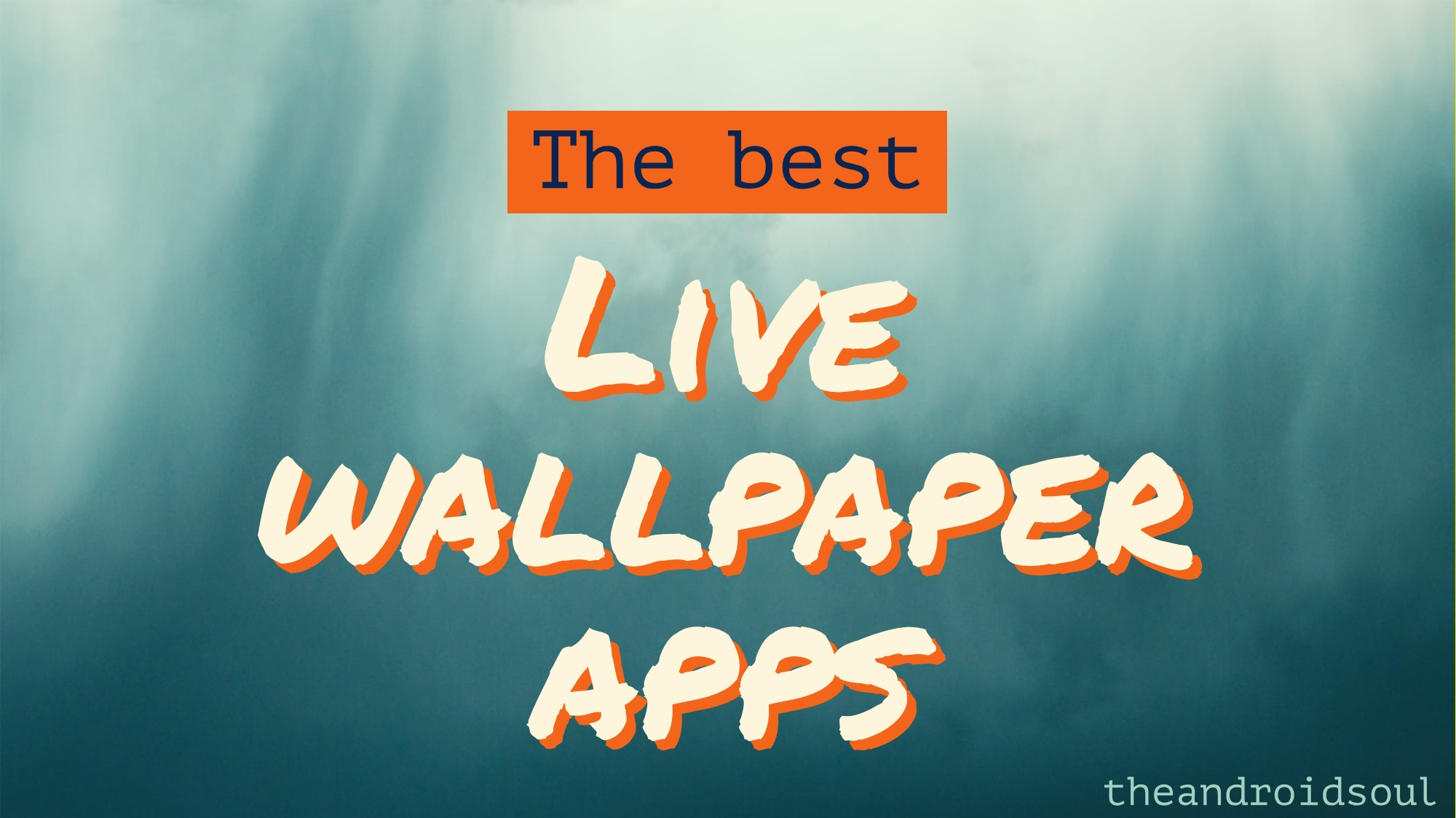 The best live wallpaper apps for Android: Spice up your