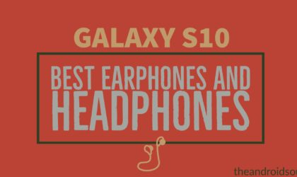 Best headphones for Galaxy S10: Top wired and wireless earphones and headphones for your new shiny Samsung device