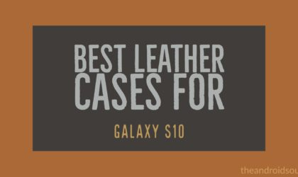 Here are top leather and wallet cases for Samsung Galaxy S10