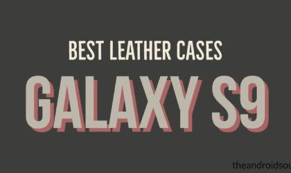 Best Leather Cases for Samsung Galaxy S9 and S9+