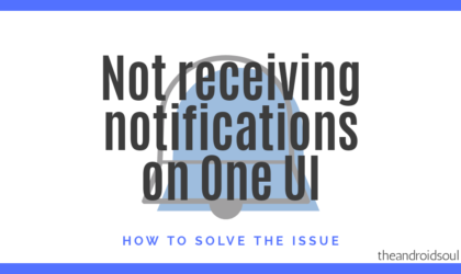 Not receiving notifications after the One UI update? Here's how to fix this