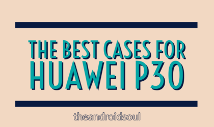 Best cases and covers for Huawei P30