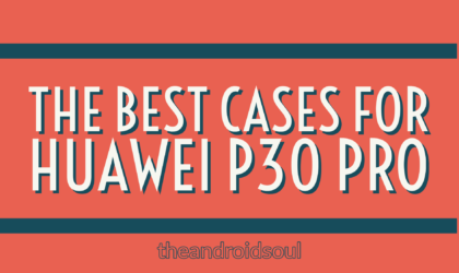 Best cases and covers for the Huawei P30 Pro
