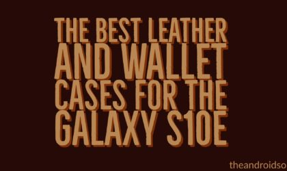 The Best Leather and Wallet Cases for the Galaxy S10e