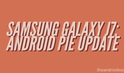 Android 9 Pie update for Samsung Galaxy J7 in the US to be released soon