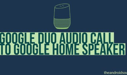How to make a Google Duo call to Google Home speaker