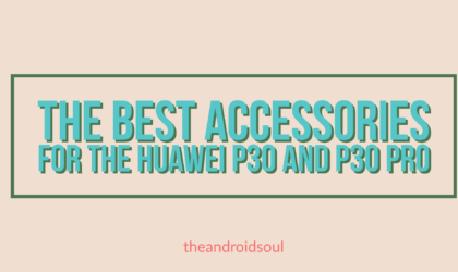 Best accessories for Huawei P30 Pro and P30