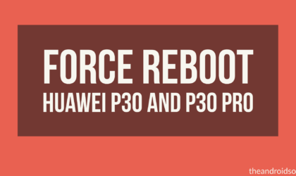 How to Force Reboot the Huawei P30 and P30 Pro
