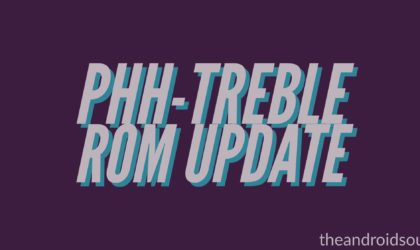 Phh-Treble ROM v111 released, fixes issues with SMS and mobile data, low brightness, sound, reboot, graphics and more