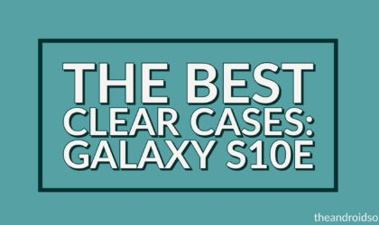 The Best Clear Cases for the Galaxy S10e