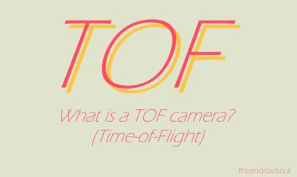 What is Time-of-flight camera (ToF) and List of devices that feature it