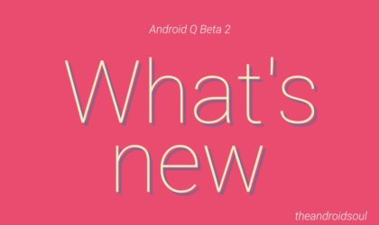 What's new in Android Q Beta 2 update