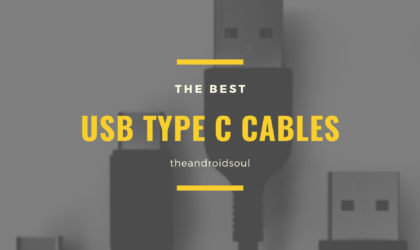 The Best USB Type C cables for your Android
