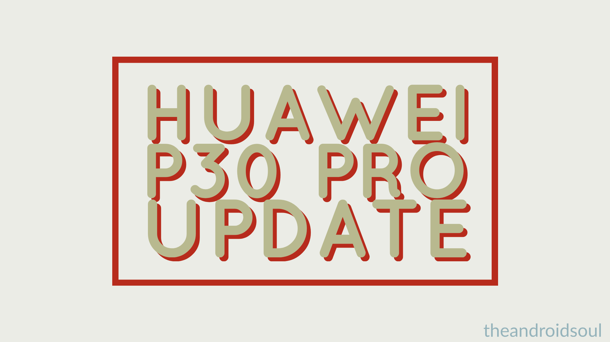 Huawei P30 Pro update: EMUI 10 based on Android Q arrives