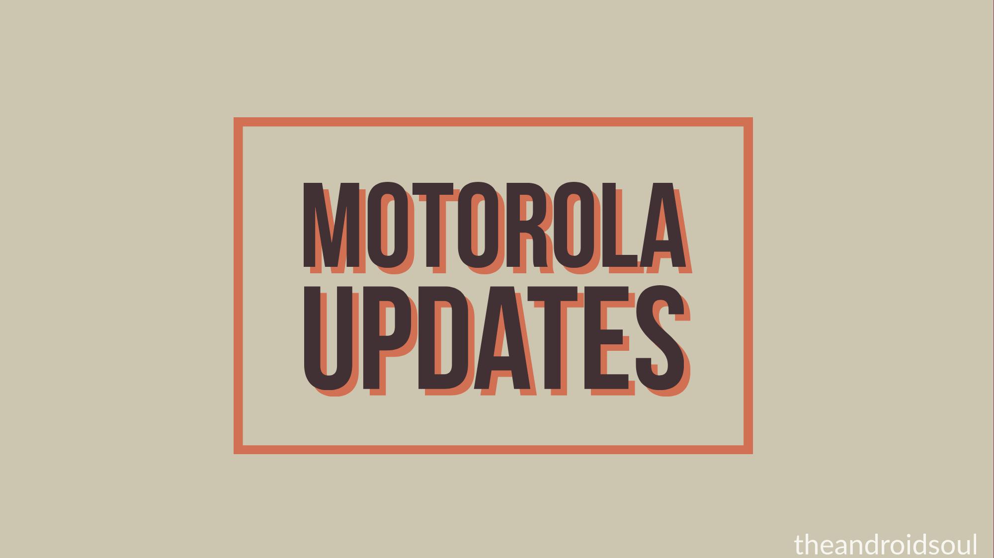 Motorola releases new updates for Moto z2 play, One, x4, z2
