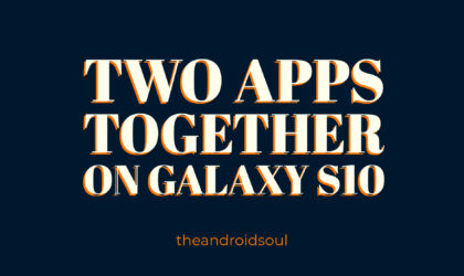How to use two apps together on the Galaxy S10, S9, S8, Note 9, Note 8 and other devices running One UI