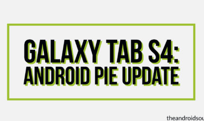 Samsung Galaxy Tab S4 begins receiving the Android 9 Pie update